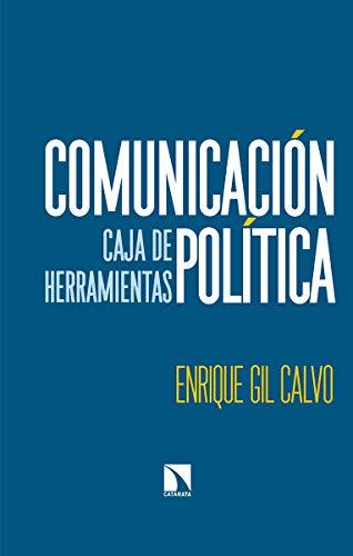 Comunicación política: Caja de herramientas (MAYOR) por Enrique Gil Calvo
