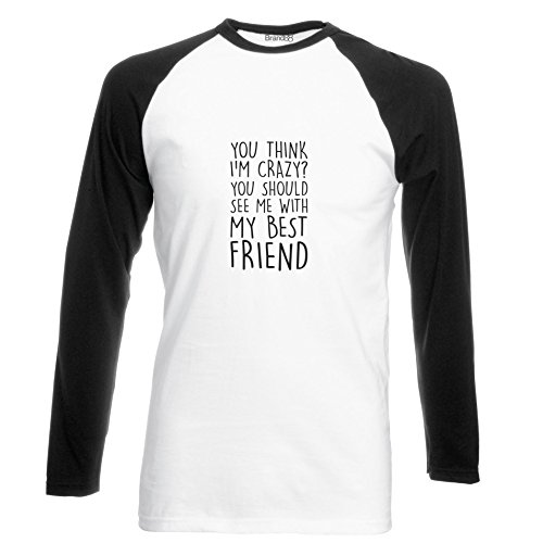 Brand88 - You Should See Me With My Best Friend, Langarm Baseball T-Shirt Weiss & Schwarz