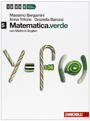 Matematica.verde. Con Maths in english. Per le Scuole superiori. Con espansione online: 5