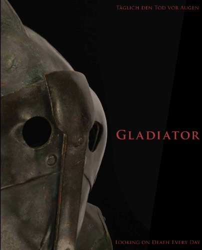 Gladiator: Taglich den Tod vor Augen. Looking on death every day by Harald Meller (November 15,2013)