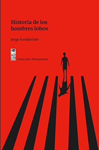 Historia de los hombres lobos por Jorge Fondebrider