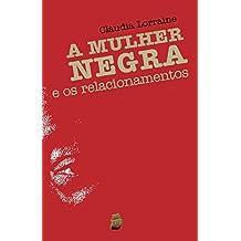 A Mulher Negra e os relacionamentos