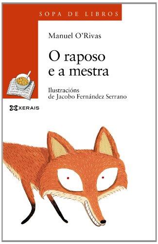 O raposo e a mestra (Infantil E Xuvenil - Sopa De Libros - De 8 Anos En Diante) por Manuel Rivas