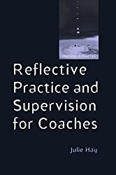 Reflective Practice And Supervision For Coaches (Coaching in Practice (Paperback))