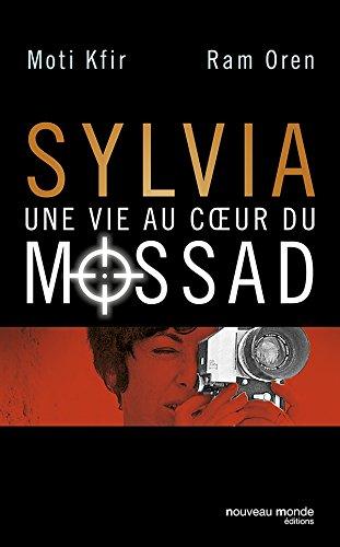 Sylvia une vie au coeur du Mossad: 1 (DOCUMENTS) par Moti KFIR