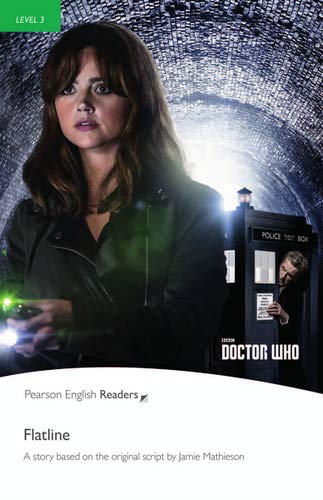 Dr Who: Flatline - Buch mit MP3-Audio-CD (Pearson Readers - Level 3)
