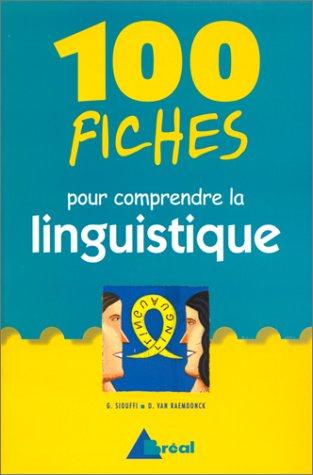 100 fiches pour comprendre la linguistique : 1er cycle universitaire