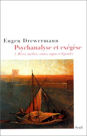 Psychanalyse et Exégèse, tome 1 : Rêves, mythes, contes, sagas et légendes