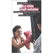 La sfida degli outsider. Donne e giovani insieme per cambiare l'Italia