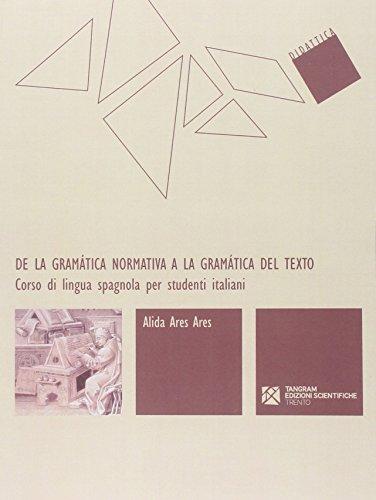 De la gramatica normativa a la gramatica del texto. Corso di lingua spagnola per studenti italiani (Didattica) epub