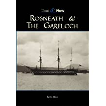 Rosneath and the Gareloch: Then & Now (Archive Photographs: Then & Now)