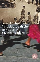 Leben schreiben: Autobiographische Texte des 20. Jahrhunderts