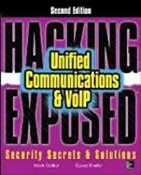 Hacking Exposed - Unified Communications And Voip Security Secrets And Solutions 2Nd Edition