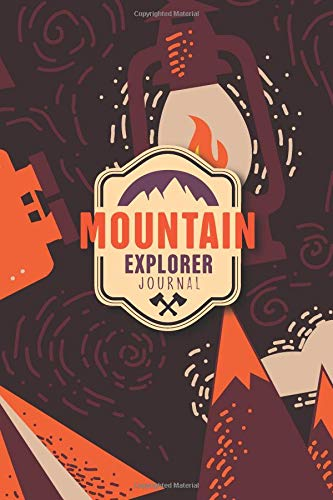 Mountain Explorer Journal: 120 Pages  6 X 9 Dot Grid Camping Activity Books for Boys, Girls, Kids & Families, Record Your Adventures, Capture Memories and Remember every Special Moment por David Giraldo