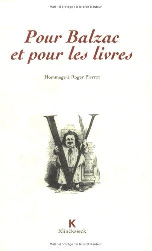 Pour Balzac et pour les livres: Colloque