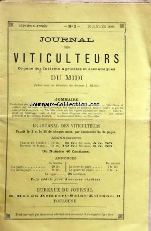JOURNAL DES VITICULTEURS DU MIDI [No 2] du 20/01/1888 - PRODUCTION DES VINS EN 1887 - RAPPORT SUR LE CONCOURS DE GREFFAGE - VITICULTURE ET SULFURE DE CARBONE - BADIGEONNNAGE DES VIGNES AU GOUDRON NEUTRE CONTRE LE PHYLLOXERA ET LES RAVAGEURS - LES VIGNES AMERICAINES - L'HERBEMONT EN AMERIQUE - LES LABOURS PROFONDS ET LES LABOURS FOUILLES par Collectif