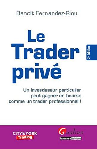 Le Trader privé - 2ème édition par Benoit Fernandez-riou