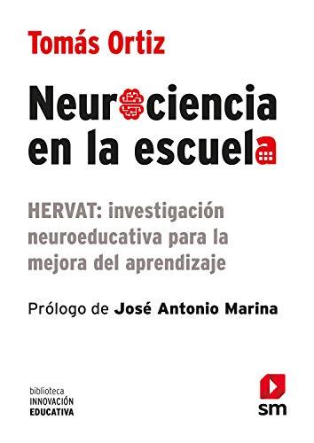 Neurociencia en la escuela (Biblioteca Innovación Educativa nº 25 ...