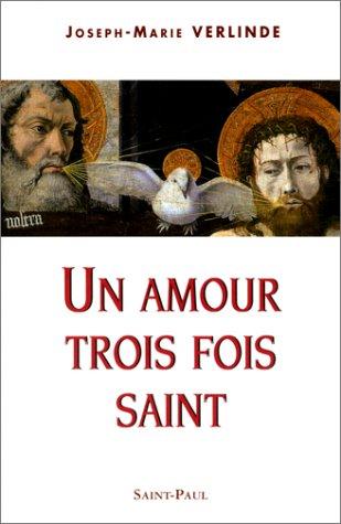 Un amour trois fois saint