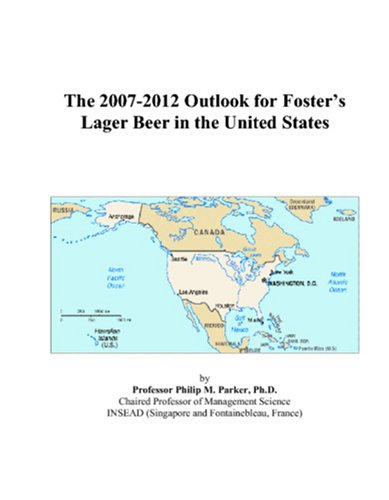 the-2007-2012-outlook-for-fosters-lager-beer-in-the-united-states