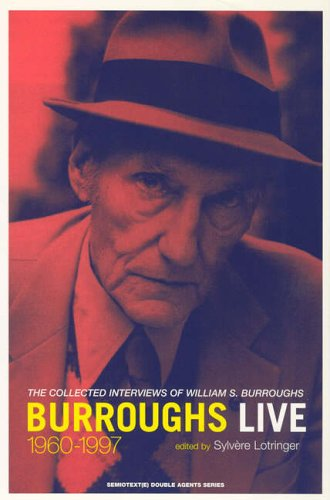 burroughs-live-the-collected-interviews-of-wiliam-s-burroughs-1960-1997-semiotexte-native-agents