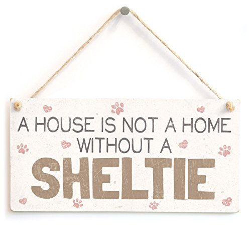 A House Is Not A Home Without A SHELTIE-Handarbeit Sweet Shabby-Chic-Stil Holz Hundeschild/ -