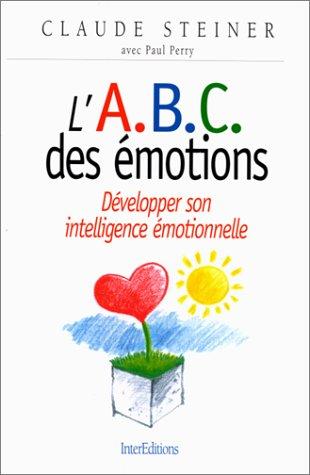 L'ABC DES EMOTIONS. Développer son intelligence émotionnelle