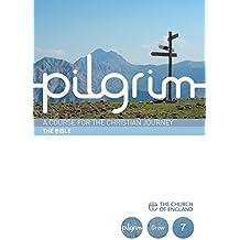 Pilgrim: The Bible: Book 7 (Grow Stage) (Pilgrim Course)