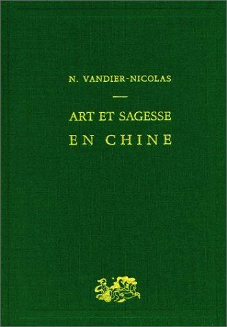 Art et Sagesse en Chine par Nicole Vandier-Nicolas