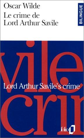 Le Crime de Lord Arthur Savile/Lord Arthur Savile's crime par Oscar Wilde