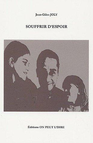 Souffrir d'Espoir par Jean-Gilles Joly
