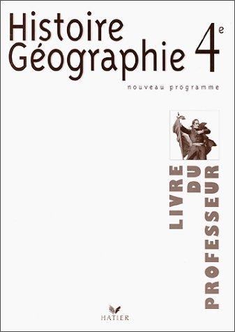 Histoire Géographie 4ème. Livre du professeur