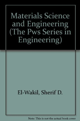 Pws-serie (Materials Science and Engineering Lab Manual (The Pws Series in Engineering) by Sherif D. El Wakil (1993-12-02))