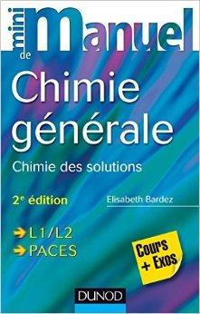 Mini Manuel de Chimie générale - 2e éd. - Chimie des Solutions de Elisabeth Bardez ( 4 juin 2014 )