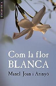 Com la flor blanca par  Manuel Joan Arinyo