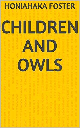 Children And Owls (Portuguese Edition) por Honiahaka Foster