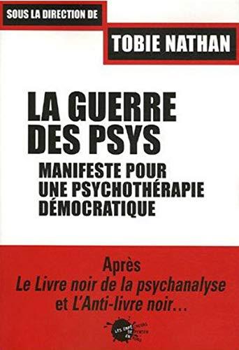 La Guerre des psys : manifeste pour une psychothérapie démocratique