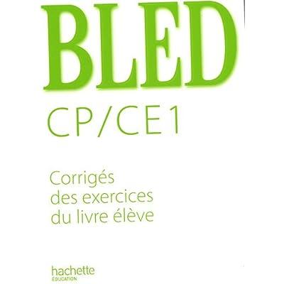 Bled Cp Ce1 Corriges Des Exercices Du Livre Eleve Pdf Kindle Amhlaoibhklemen