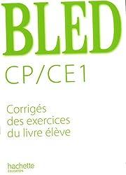 Bled Cp/ CE1 : Corrigés des exercices du livre élève