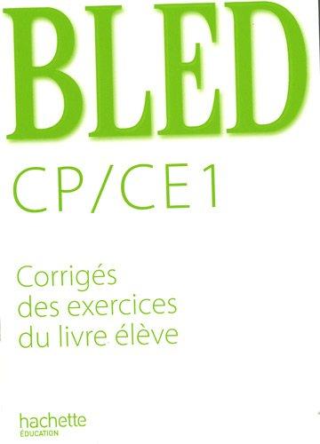 Bled Cp/ CE1 : Corrigs des exercices du livre lve