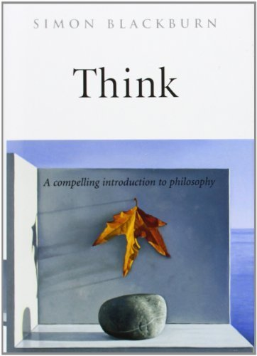Think: A Compelling Introduction to Philosophy 1st (first) by Blackburn, Simon (1999) Hardcover