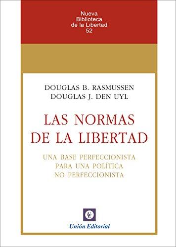 las-normas-de-la-libertad-una-base-perfeccionista-para-una-politica-no-perfeccionista-nueva-bibliote
