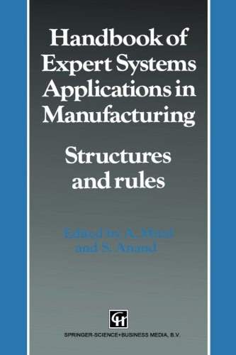 Handbook of Expert Systems Applications in Manufacturing Structures and rules (Intelligent Manufactoring Series) by A. Mital (1994-01-15)