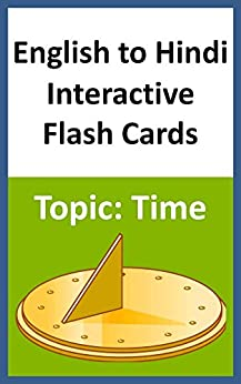 English to Hindi Interactive Flash Cards Topic: Time by [Books, Chanda]