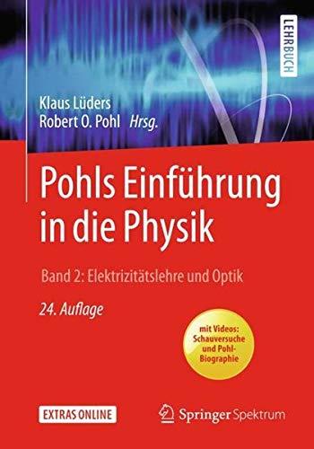 Pohls Einführung in die Physik: Band 2: Elektrizitätslehre und Optik