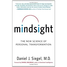 Mindsight: The New Science of Personal Transformation by Daniel J. Siegel (2010-12-28)