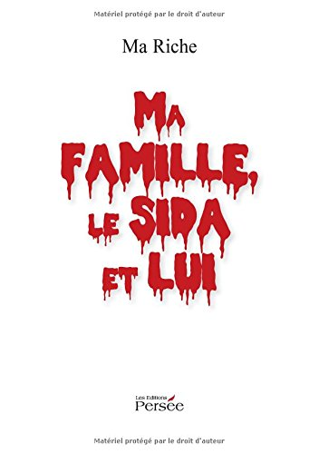 Ma famille, le sida et lui par Ma Riche