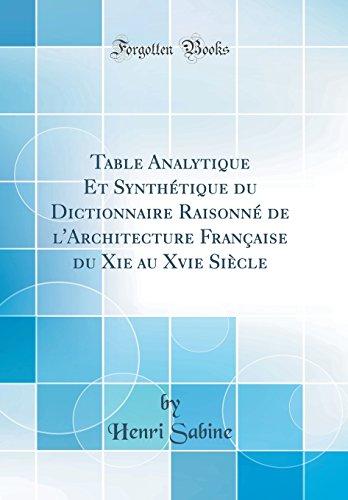 Table Analytique Et Synthetique Du Dictionnaire Raisonne de L'Architecture Francaise Du XIE Au Xvie Siecle (Classic Reprint) par Henri Sabine