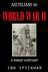 Muslims in World War II: A Brief History