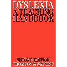 Dyslexia 2e: A Teaching Handbook (Exc Business And Economy (Whurr))